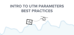 Web Analytics: The Importance Of Using UTM Parameters
