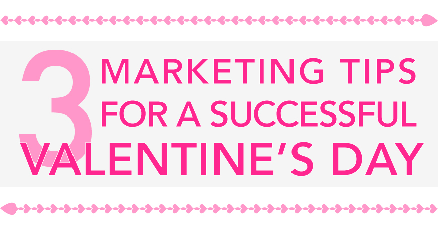 Marketing Tips For A Successful Valentine's Day